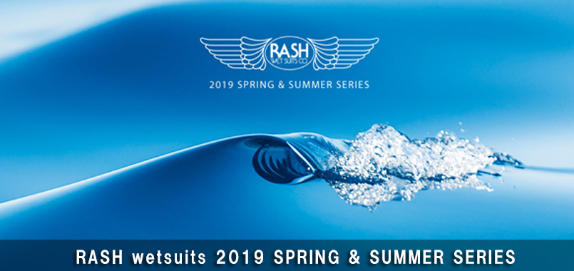 RASH wetsuits 2019 SPRING & SUMMER